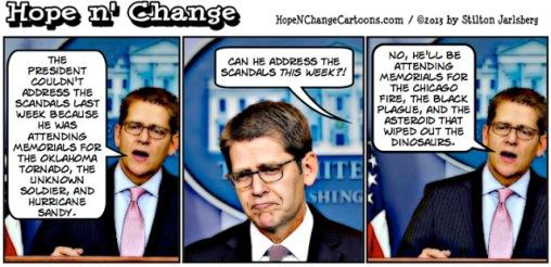 obama, obama jokes, political humor, cartoon, hope n' change, hope and change, stilton jarlsberg, benghazi, scandals, irs, ap, carney, moore, sandy